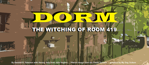 "DORM ""The witching of room 419"""