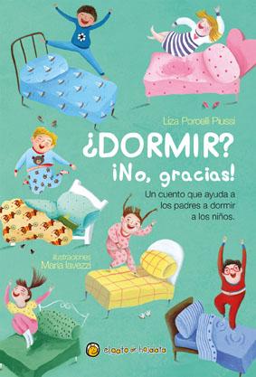 ¿Dormir? ¡No, gracias! - Editorial El gato de hojalata 2016
