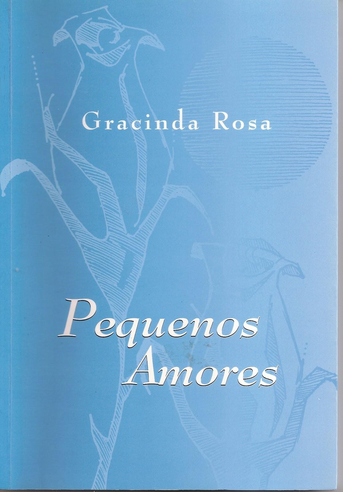 Pequenos Amores: Gracinda Rosa