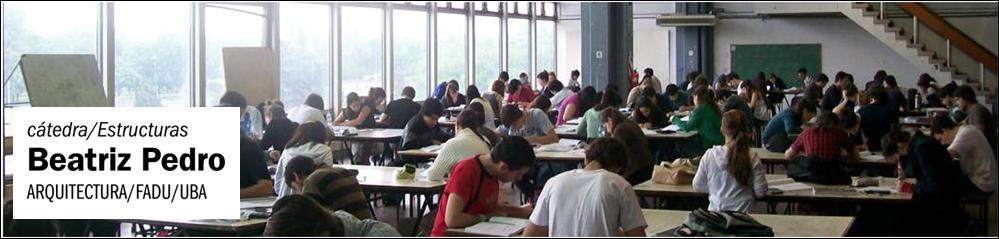 Cátedra Beatriz Pedro / ITE - Estructuras 1 - 2 - 3