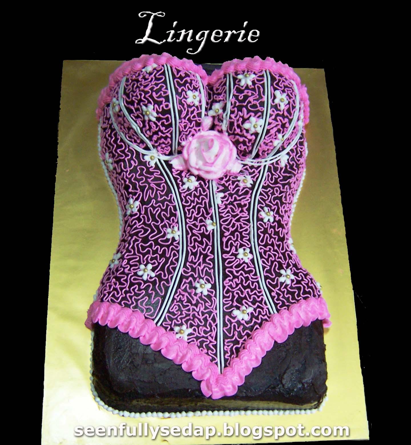 Seenfully Sedap: Lingerie Cake