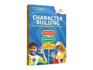Character Building; Membangun Karakter Menjadi Pemimpin