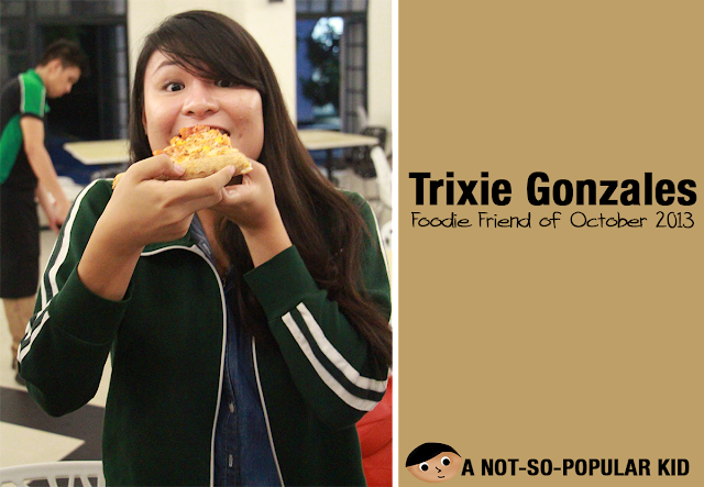 Trixie Gonzales - Foodie Friend of October 2013