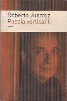 Roberto Juarroz: Poesía vertical. Tomo 2