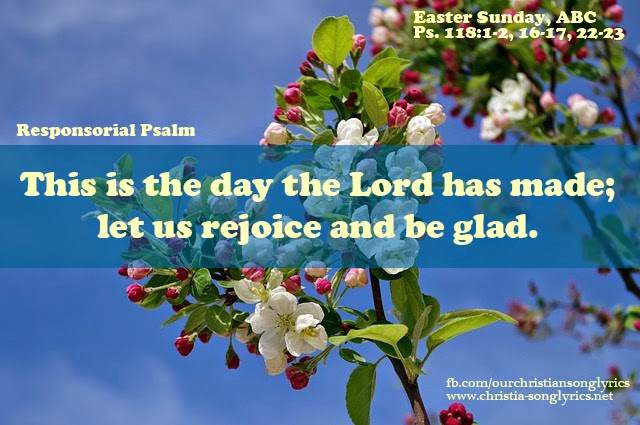 This is the day the Lord has made; let us rejoice and be glad.