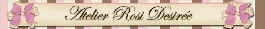 Atelier Rosi Desirée            Artesanato