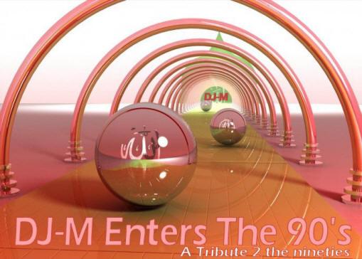 DJ-M Enters The 90s Megamix