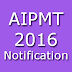 AIPMT 2016 Notification Medical Entrance Online Application
