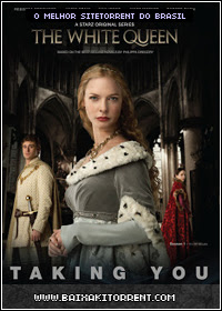Capa Baixar Série The White Queen 1ª Temporada   Torrent Baixaki Download