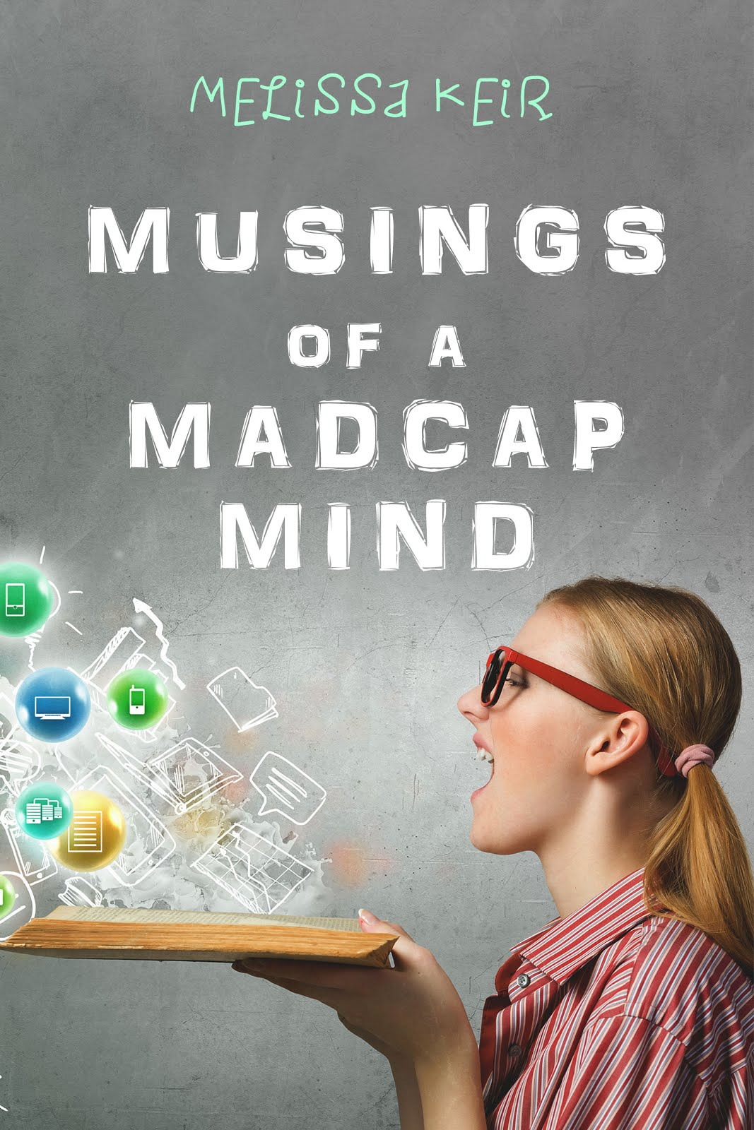 Musings of a Madcap Mind