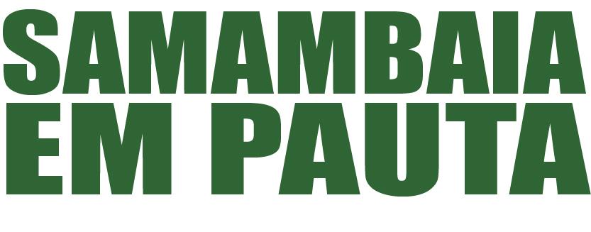 SAMAMBAIA EM PAUTA