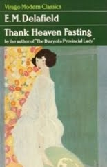 Thank Heaven Fasting by E.M. Delafield