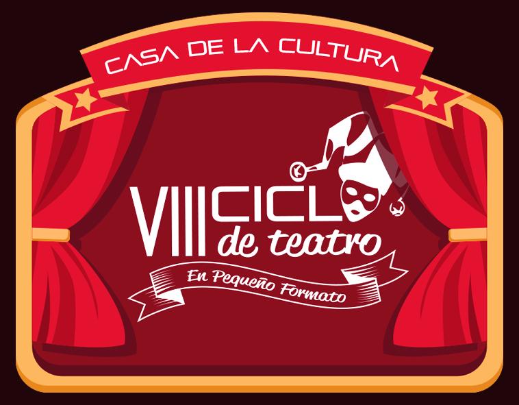 """""""VIII Ciclo de Teatro en Pequeño Formato"""""""