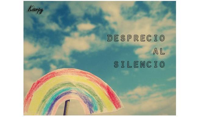 •Desprecio al Silencio•