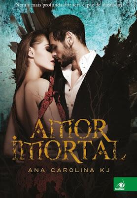 Amor Imortal (Ana Carolina KJ)