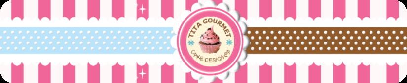 Tita Gourmet | Cake Designer