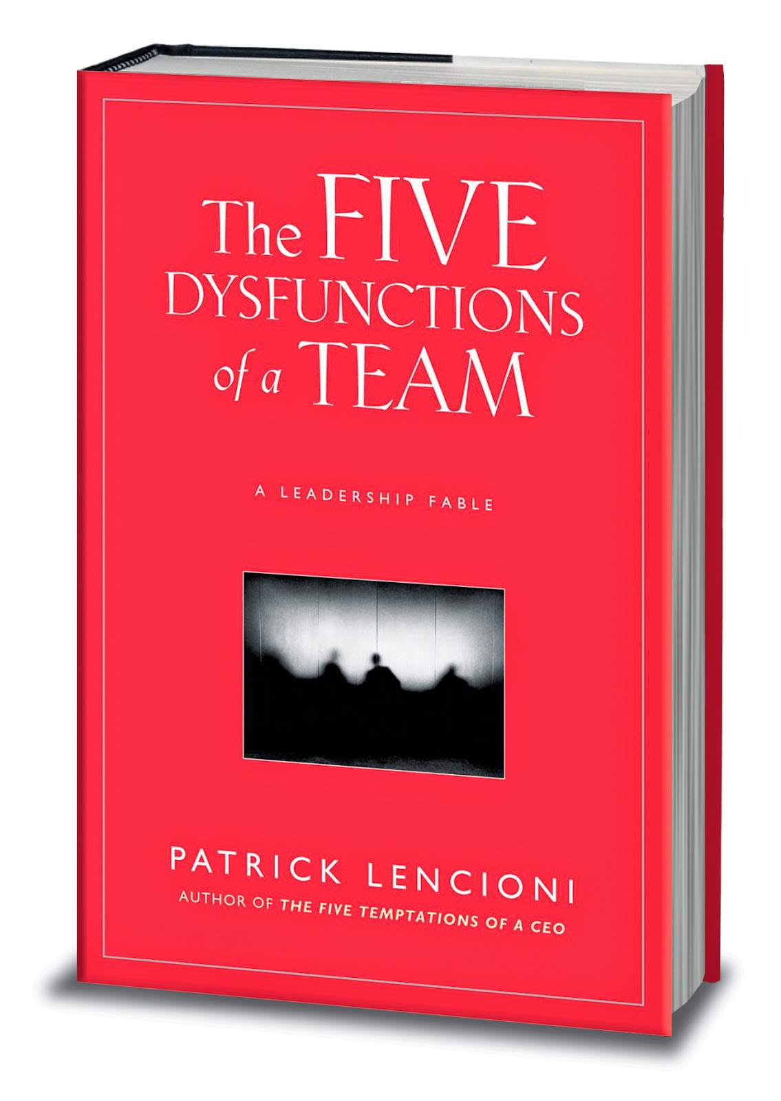 The Five Dysfunctions of a Team - Patrick Lencioni