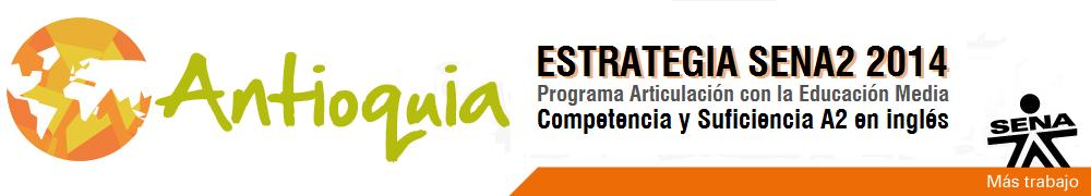 Programa Articulación con la Educación Media Antioquia - Equipo de Bilinguismo Antioquia