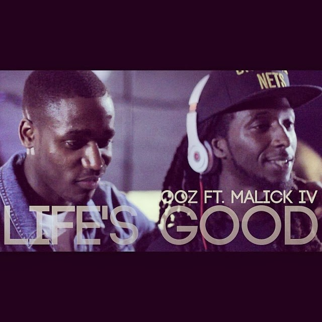 #Newhiphopmusic: Ooz 'Lifes Good' F/ Malick IV (Produced by Nick Dre)