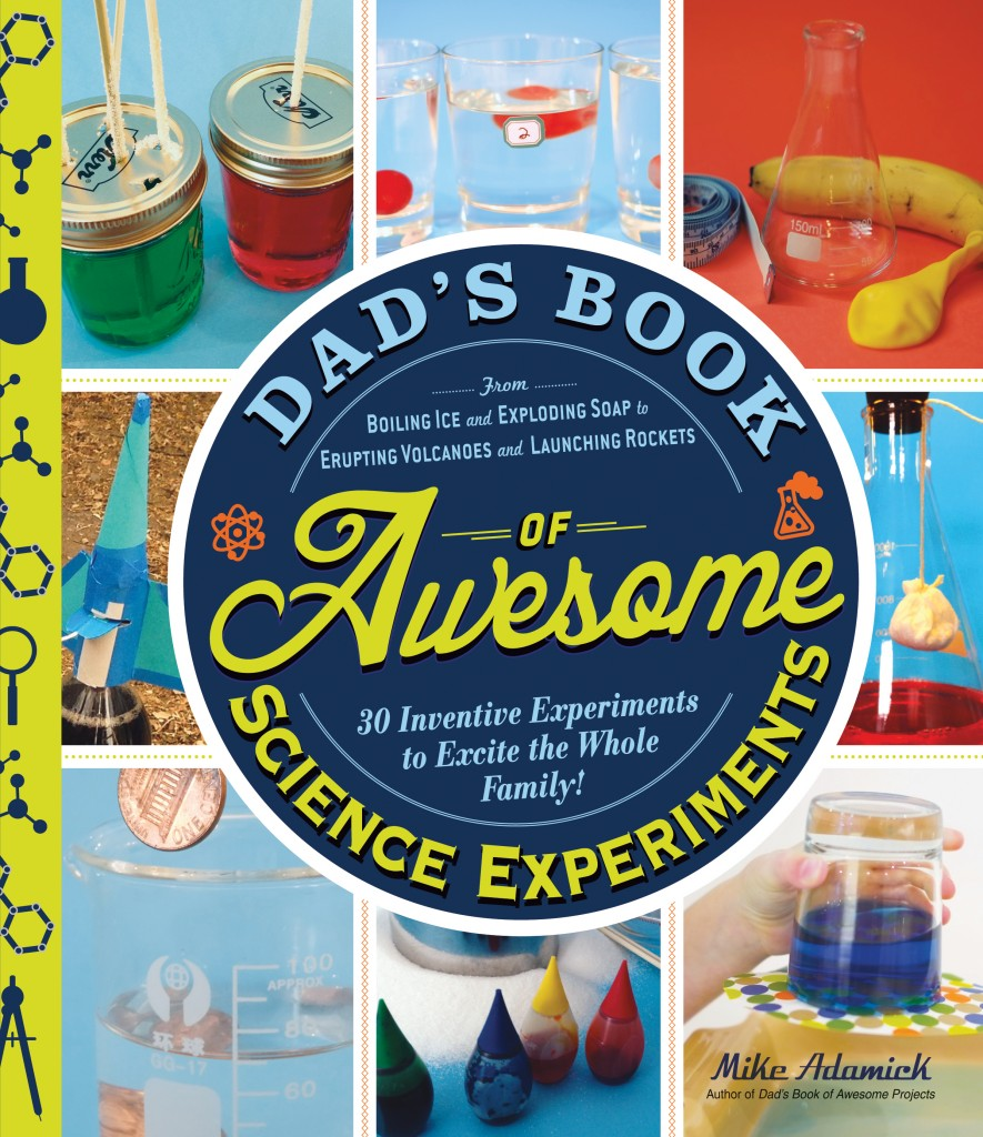 Dad's Book of Awesome Science Experiments by Mike Adamick Busy parents should put these items in their portable Summer Survival Kit to ensure happy kids.