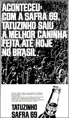 cachaça Tatuzinho, Propaganda anos 70; História dos anos 70; Brazil in the 70s. Oswaldo Hernandez.