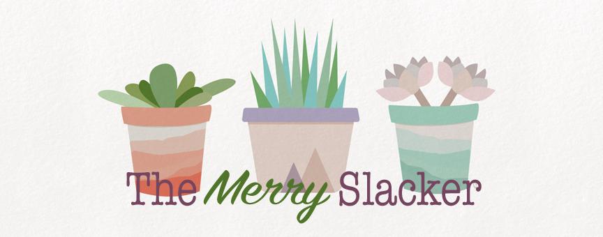 The Merry Slacker