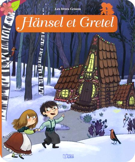 Hänsel et Gretel - Anne Royer et Mélanie Allag - éditions Lito