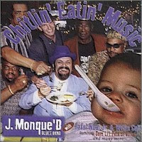 J. Monque\'D Blues Band - Chitlin\' Eatin\' Music