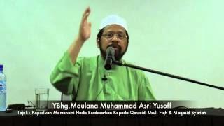Keperluan Memahami Hadits Berdasarkan Qawaid, Ushul, Fiqh & Maqasid Syariah