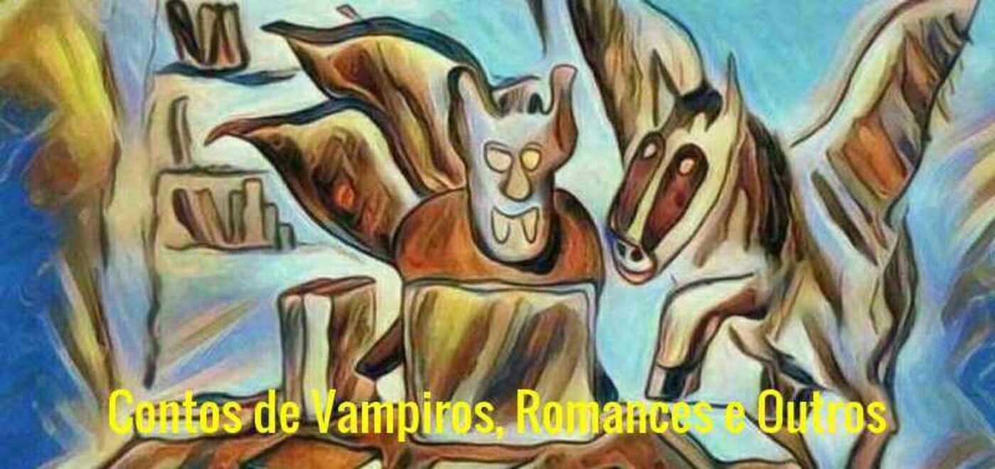 CONTOS DE VAMPIROS, ROMANCES e outros