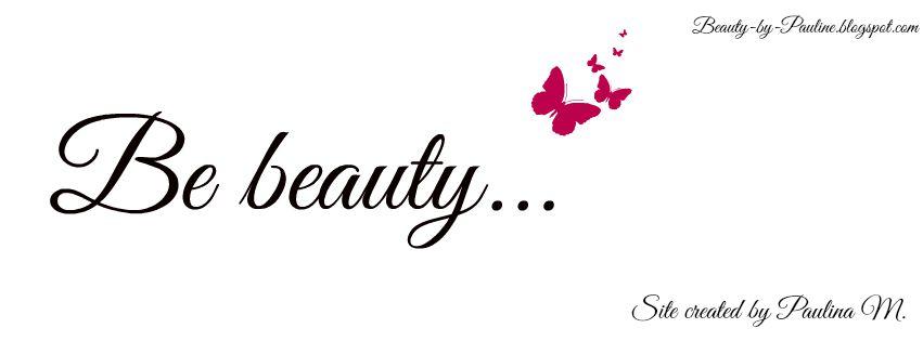 Be beauty...