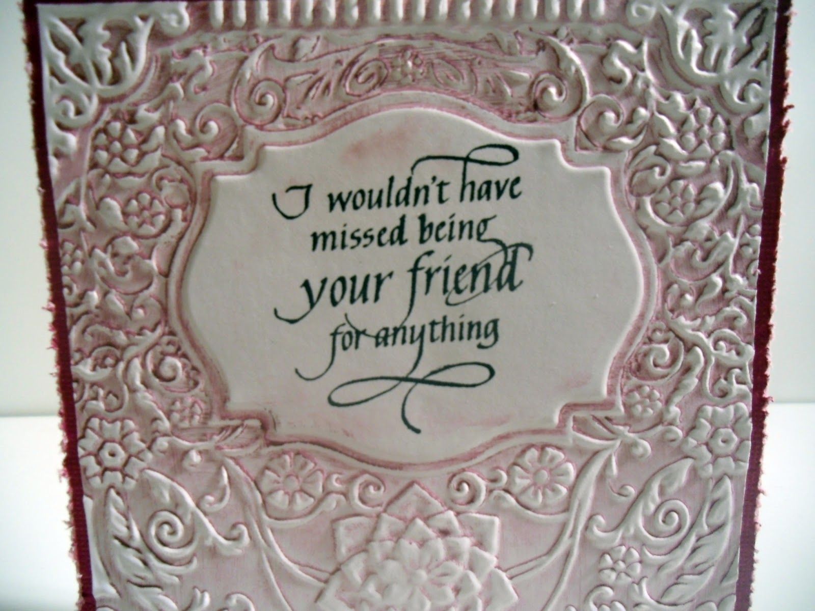 Quietfire creations i wouldn t have missed being your friend card