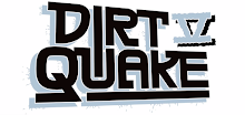 DIRT QUAKE V Video