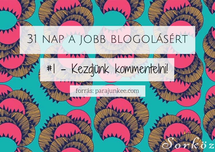 31 nap a jobb blogolásért #1 - Kezdjünk kommentelni!