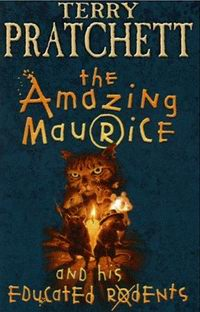 "Cover of ""The Amazing Maurice and his Educated Rodents"", a novel by Terry Pratchett"