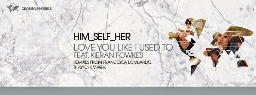 Him_Self_Her feat Kieran Fowkes - Love You Like I Used To EP