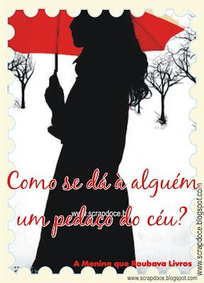 """Foto Mensagem de Amizade/Amor/Perguntas/Livros para Compartilhar no Facebook - Frase do livro """"A menina que roubava livros"""""""