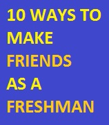 10 Ways To Make Friends As a Freshman