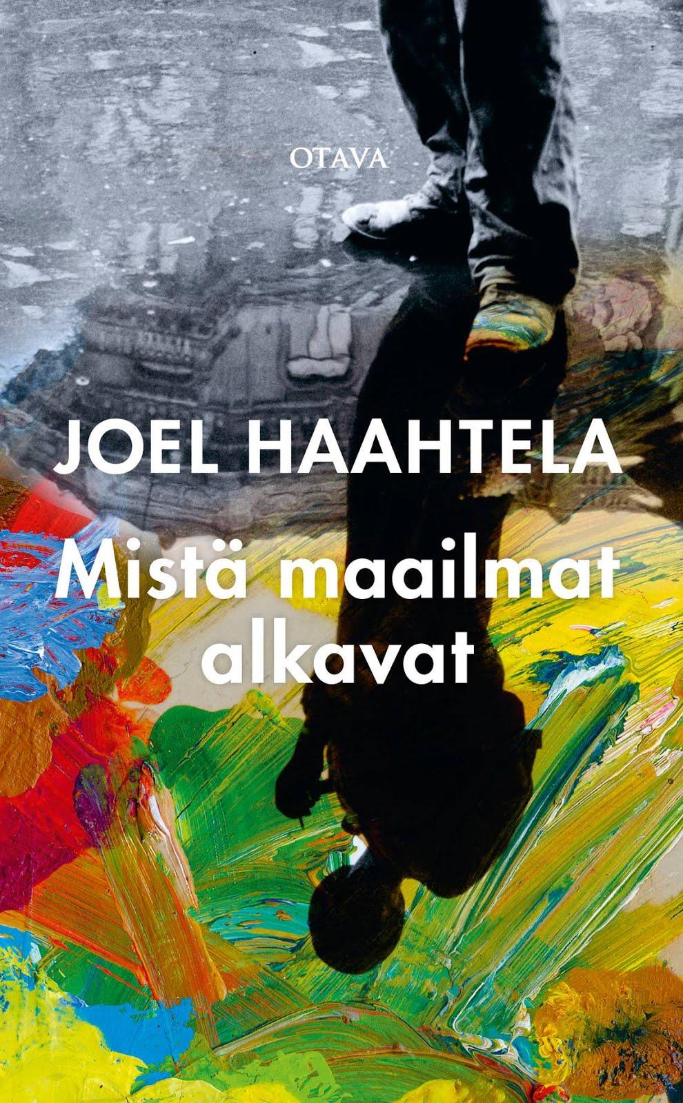 Joel Haahtela Mistä maailmat alkavat