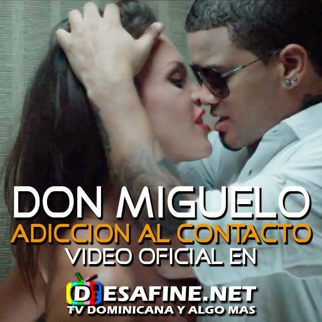 http://www.desafine.net/2015/02/don-miguelo-adiccion-al-contacto-video.html