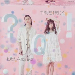 [Single] TRUSTRICK - 未来形 Answer E.P