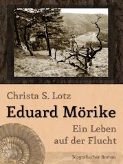 Eduard Mörike. Ein Leben auf der Flucht