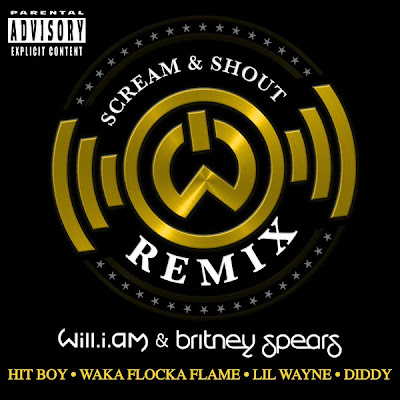 will.i.am - Scream & Shout (Hit-Boy Remix) [feat. Britney Spears, Hit Boy, Waka Flocka Flame, Lil Wayne & Diddy] - Single (Mastered for iTunes)  Cover