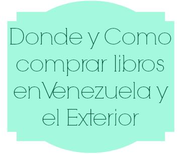 Donde y Como Comprar Libros en Venezuela y el Exterior