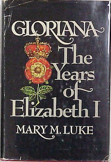 Mary M. Luke, Gloriana: The Years of Elizabeth I