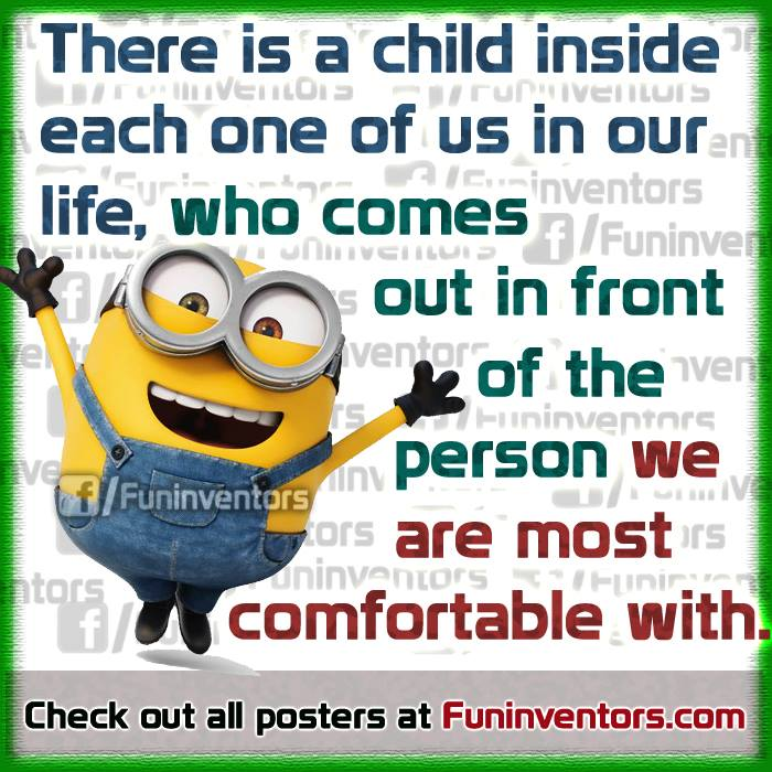 There is a child inside each one of us, minion quote
