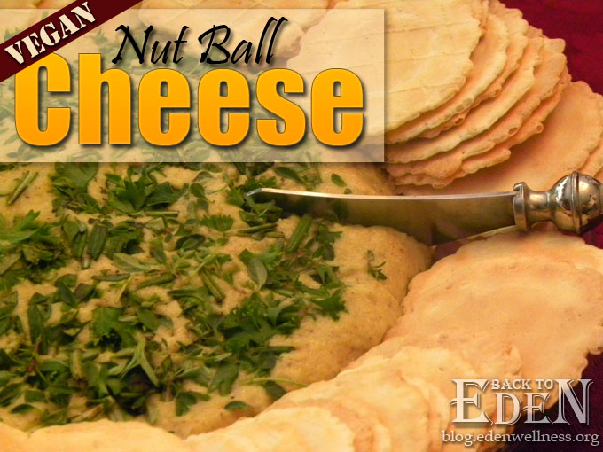 Vegan Nut Ball Cheese- {Back to Eden Health Ministry}