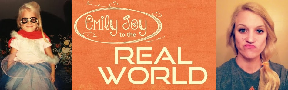 Emily Joy to the Real World