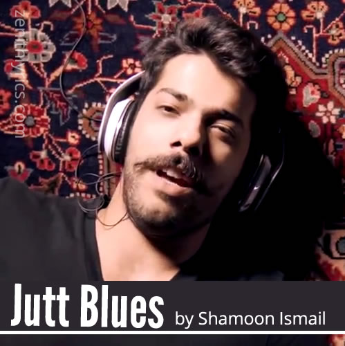 Jutt Blues - Shamoon Ismail