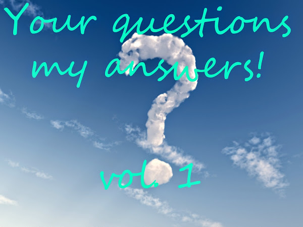 Your Questions - My Answers | Vol. 1